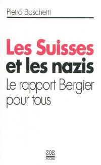 Les Suisses et les nazis : le rapport Bergier pour tous