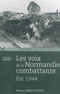 Les voix de la Normandie combattante, été 1944