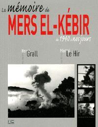 Mers el-Kébir : la mémoire de 1940 à nos jours