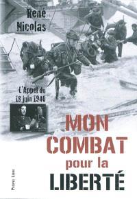 Mon combat pour la liberté : l'appel du 18 juin 1940 : les rebelles