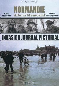 Normandie album mémorial : 6 juin-22 août 1944 = Invasion journal pictorial : 6th June-22th August 1944
