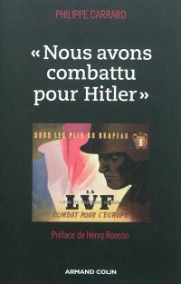 Nous avons combattu pour Hitler
