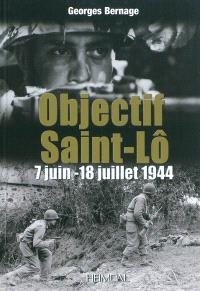 Objectif Saint-Lô : 7 juin-18 juillet 1944