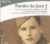 Paroles du jour J : lettres et carnets du débarquement, été 1944