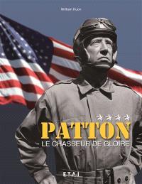 Patton : le chasseur de gloire
