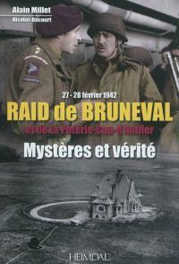 Raid de Bruneval et de La Poterie-Cap d'Antifer : mystères et vérité : 27-28 février 1942