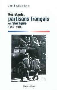 Résistants, partisans français en Slovaquie : 1944-1945