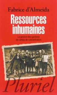 Ressources inhumaines : la gestion des gardiens de camps de concentration