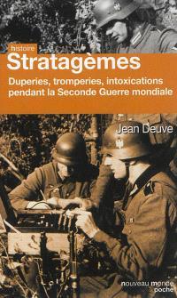 Stratagèmes : duperie, tromperie, intoxication, illusion de 1939 à 1945
