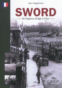 Sword : de Pegasus Bridge à Caen