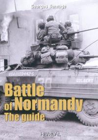 The Battle of Normandy : the guide