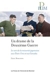 Un drame de la Deuxième Guerre  : le sort de la minorité japonaise aux États-Unis et au Canada