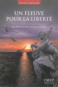 Un fleuve pour la liberté : de Sword Beach à la Dives