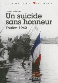 Un suicide sans honneur : Toulon 1942