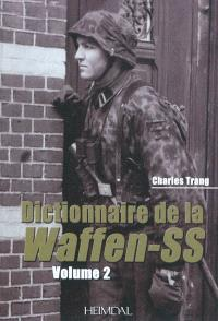 Waffen-SS : dictionnaire. Volume 2