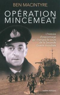 Opération Mincemeat : l'histoire d'espionnage qui changea le cours de la Seconde Guerre mondiale