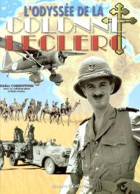 L'odyssée de la colonne Leclerc : les français libres au combat sur le front autonome du Tchad, 1940-43