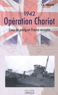 1942, opération chariot : coup de poing en France occupée
