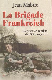 La brigade Frankreich : le premier combat des SS français