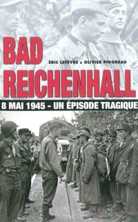 Bad Reichenhall : 8 mai 1945, un épisode tragique