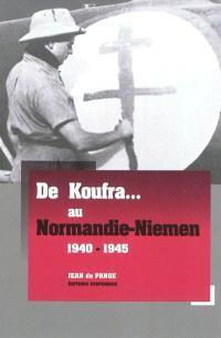 De Koufra... au Normandie-Niemen : 1940-1945