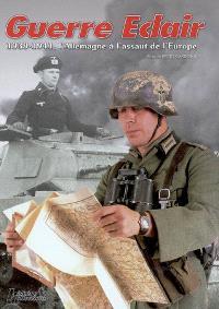 Guerre éclair : 1939-1941, l'Allemagne à l'assaut de l'Europe