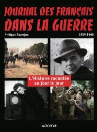 Journal des Français dans la guerre, 1939-1945 : l'histoire racontée au jour le jour