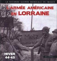L'armée américaine en Lorraine
