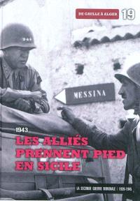La Seconde Guerre mondiale : 1939-1945. Volume 19, 1943 : les Alliés prennent pied en Sicile : de Gaulle à Alger