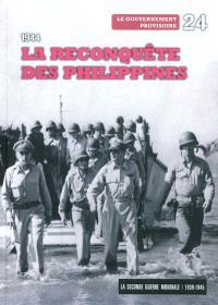 La Seconde Guerre mondiale : 1939-1945. Volume 24, 1944 : la reconquête des Philippines : le gouvernement provisoire