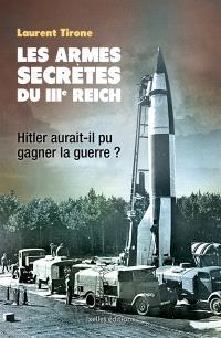 Les armes secrètes du IIIe Reich : Hitler aurait-il pu gagner la guerre ?