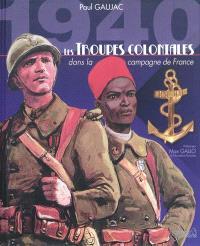 Les troupes coloniales dans la campagne de France : septembre 1939-juin 1940