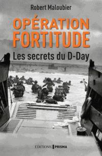 Opération Fortitude : les secrets du D day