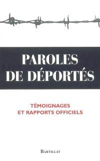 Paroles de déportés : témoignages et rapport officiels