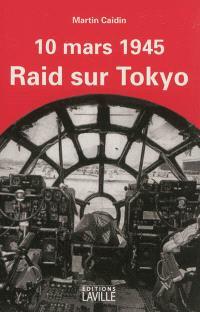 Raid sur Tokyo : 10 mars 1945