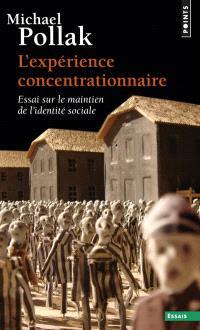L'expérience concentrationnaire : essai sur le maintien de l'identité sociale