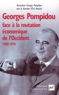 Georges Pompidou face à la mutation économique de l'Occident 1969-1974 : actes du colloque des 15 et 16 novembre 2001 au Conseil économique et social