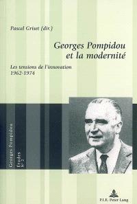 Georges Pompidou et la modernité : les tensions de l'innovation, 1962-1974