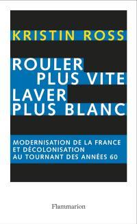 Rouler plus vite, laver plus blanc : modernisation de la France et décolonisation au tournant des années soixante