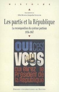 Les partis et la République : la recomposition du système partisan, 1956-1967