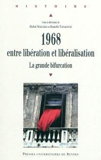 1968, entre libération et libéralisation : la grande bifurcation
