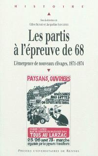 Les partis à l'épreuve de 68 : l'émergence de nouveaux clivages, 1971-1974