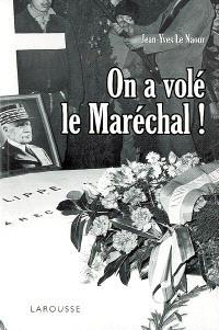 On a volé le Maréchal !