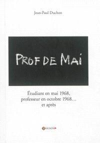 Prof de Mai : étudiant en mai 1968, professeur en octobre 1968... et après