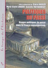Usages politiques du passé dans la France contemporaine, Politiques du passé