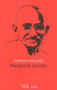 Mahâtmâ Gandhi : édition définitive