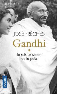 Gandhi. Volume 1, Je suis un soldat de la paix : biographie