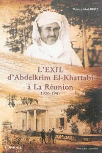 L'exil d'Abdelkrim El-Khattabi à La Réunion : 1926-1947