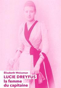 Lucie Dreyfus : la femme du capitaine