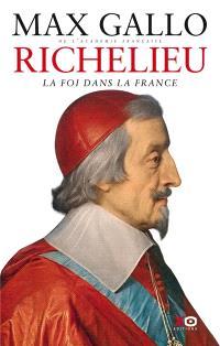 Richelieu : la foi dans la France
